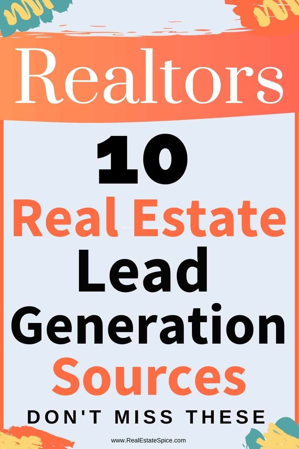 10 Real Estate Lead Generation Sources 2021