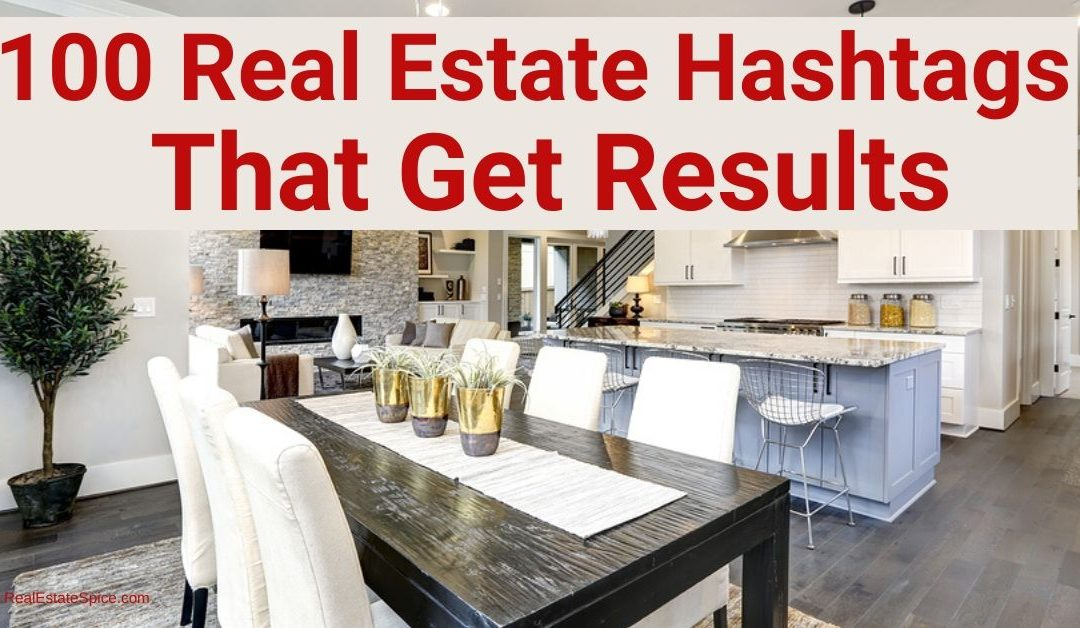 100 Best Real Estate Hashtags of 2020: How To Maximize Engagement!
