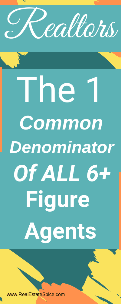 The 1 Common Denominator Of All 6 Figure Agents AND HOW TO SET THIS UP.  Stay on the path of success here...   #BusinessMarketing #Marketing #businessgrowth #BusinesssTools #Blogging #BloggingIdeas #RealEstateMarketing #RealEstateIdeas #RealtorMarketing #RealEstateMarketingIdeas #RealEstateTools #RealtorHelp #RealEstateLeadGeneration #Real Estate Lead Generation