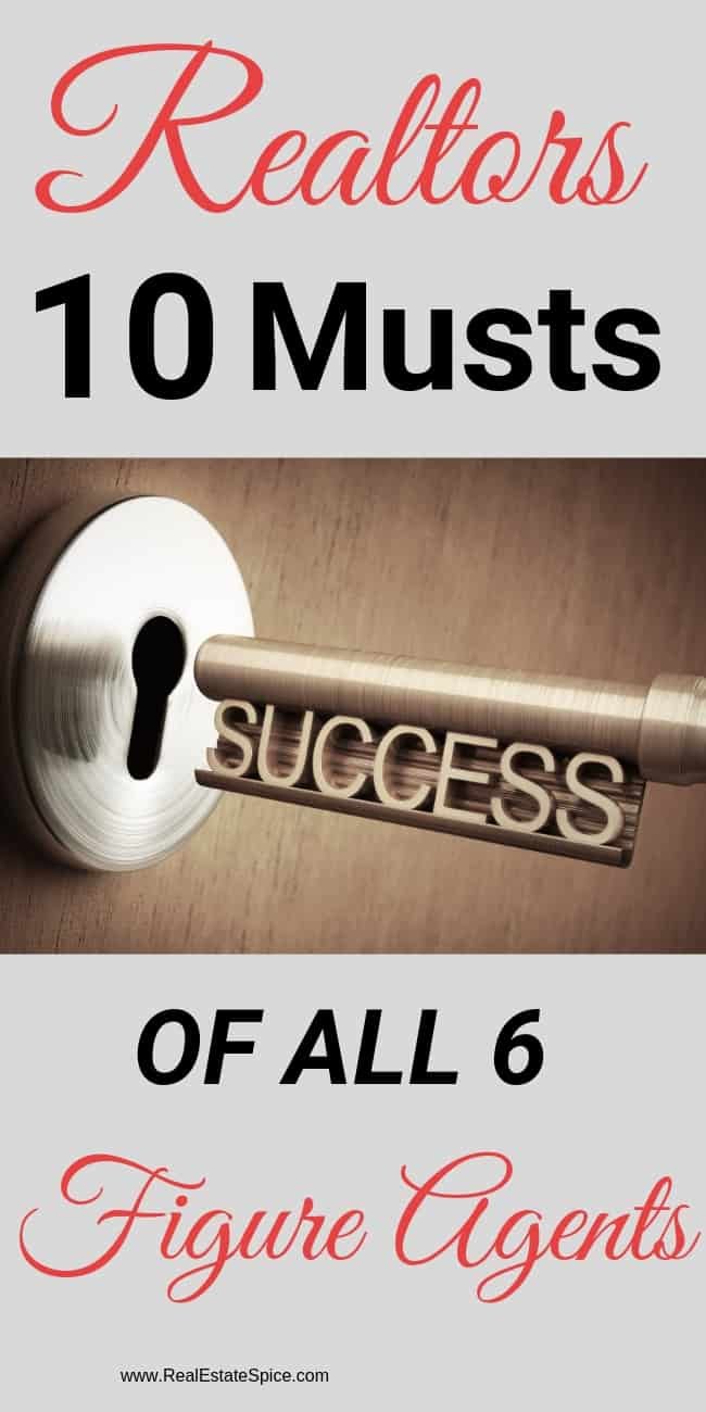 Realtors: KNOW THESE 10 Musts OF ALL 6 & 7 FIGURE AGENTS.   All 6 & 7 Figure Realtors Share These Traits...