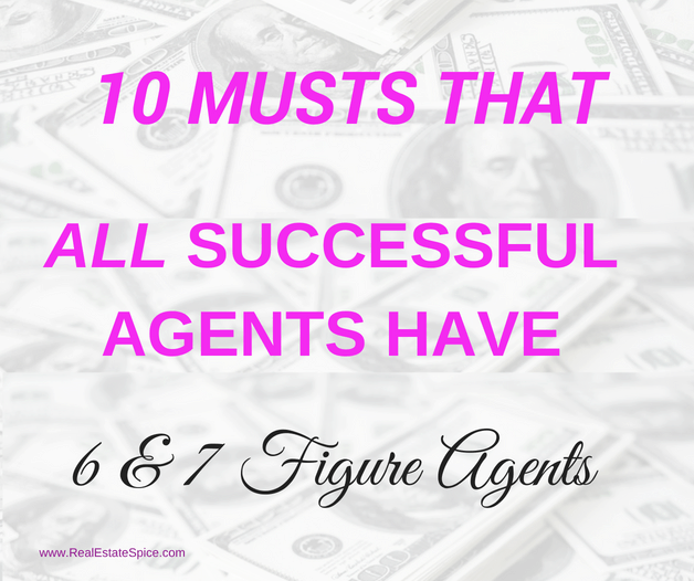 10 Musts All Successful Real Estate Agents Have In Common