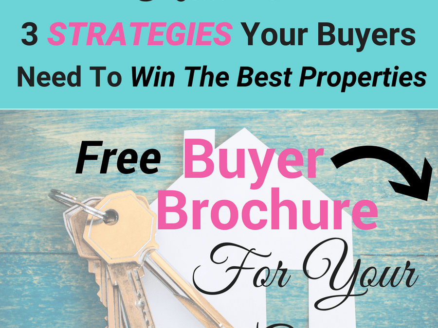 3 Strategies Your Buyers Need To Win The Best Properties