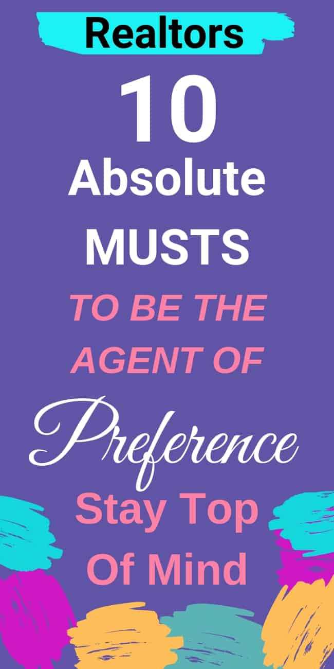 Do These 10 Absolute MUSTS to be the TOP OF MIND Realtor PREFERENCE.  The only one your sphere goes to for real estate guidance and representation.  #TopOfMINDRealtor #StayTopOFMind #Realtor #TopofMindAgent #RealEstateTips #RealtorHelp #RealtorStrategies #RealEstateMarketing #RealEstateSuccess #RealtorSuccess #RealEstate #RealtorMarketing #RealtorWebsites #RealtorTopOfMind