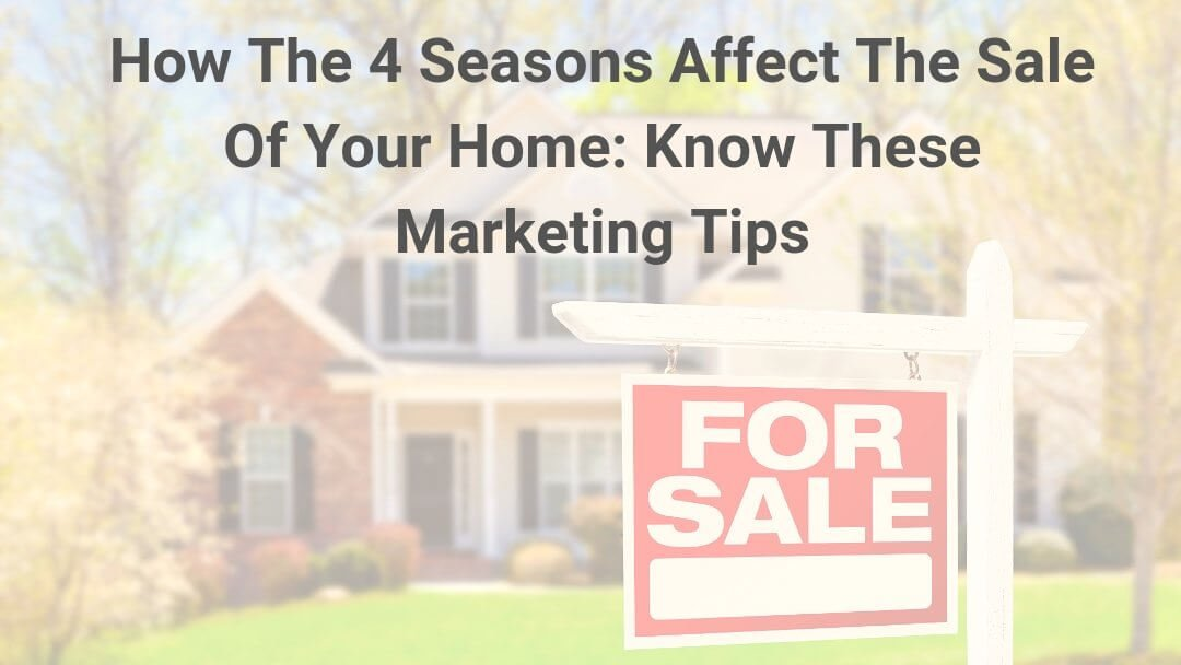 How The Seasons Impact Real Estate