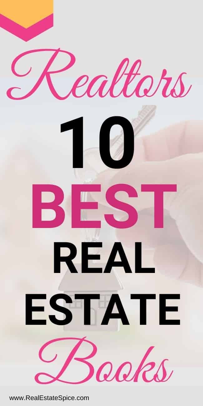 10 Best Books For Real Estate Agents.  Written by an agent and business owner for agents and brokers.  This is not your typical list of real estate books...