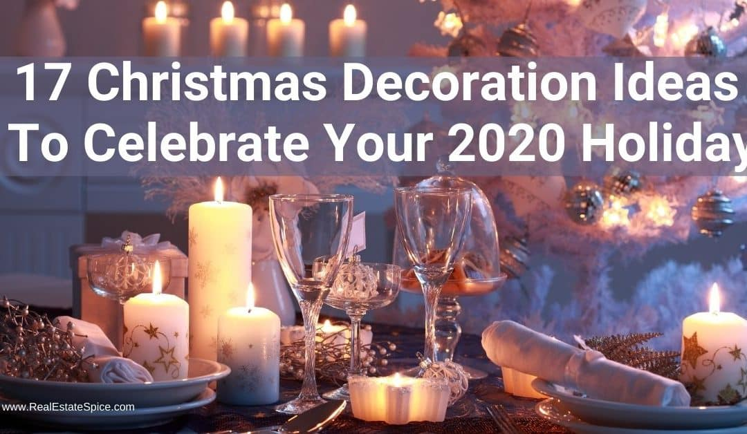 17 Christmas Decoration Ideas To Celebrate Your 2021 Holiday!
