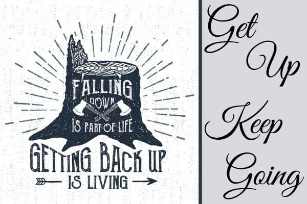 Falling Part of Life Get Up Is Living Success