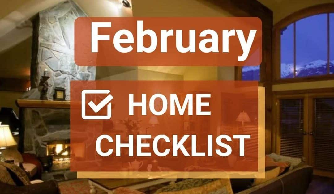 9 February Home Maintenance and Safety Tasks