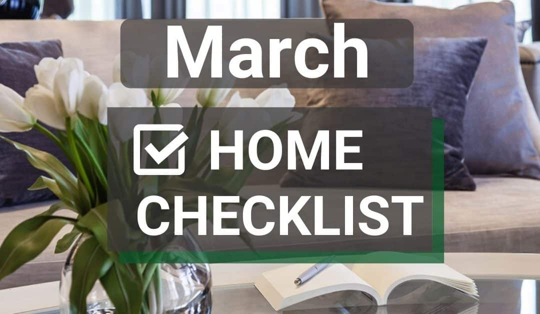 March Home Maintenance And Safety Checklist
