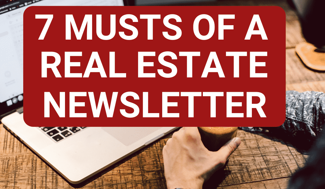 7 LUCRATIVE Real Estate Newsletter Tips – Template & Instructions