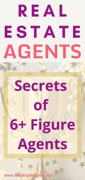 The Success Secrets of 6 Figure Agents: Real Estate Success e-Guide