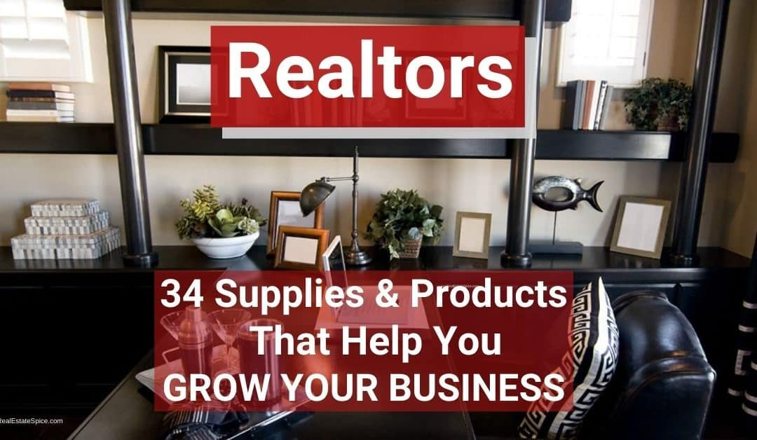 Real Estate Supplies and Products – Grow Your Business With THESE