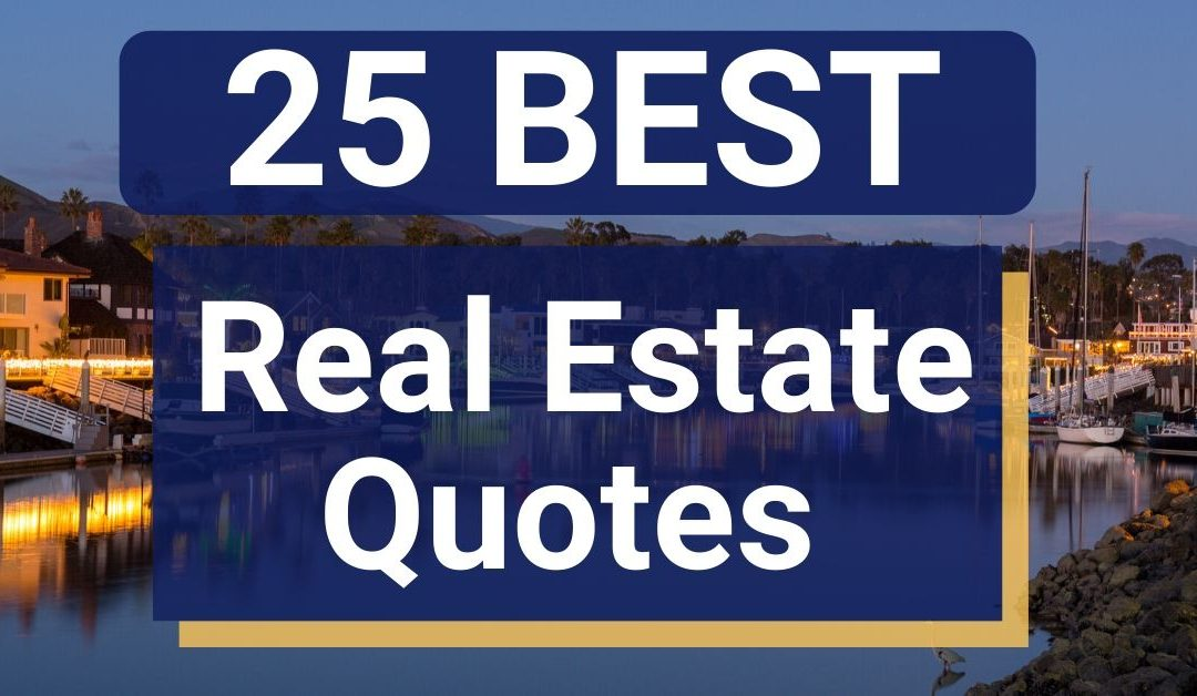 25 Best Real Estate Quotes That Motivate and Inspire