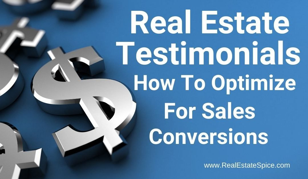 How To Acquire & Optimize Real Estate Testimonials For Sales Conversions