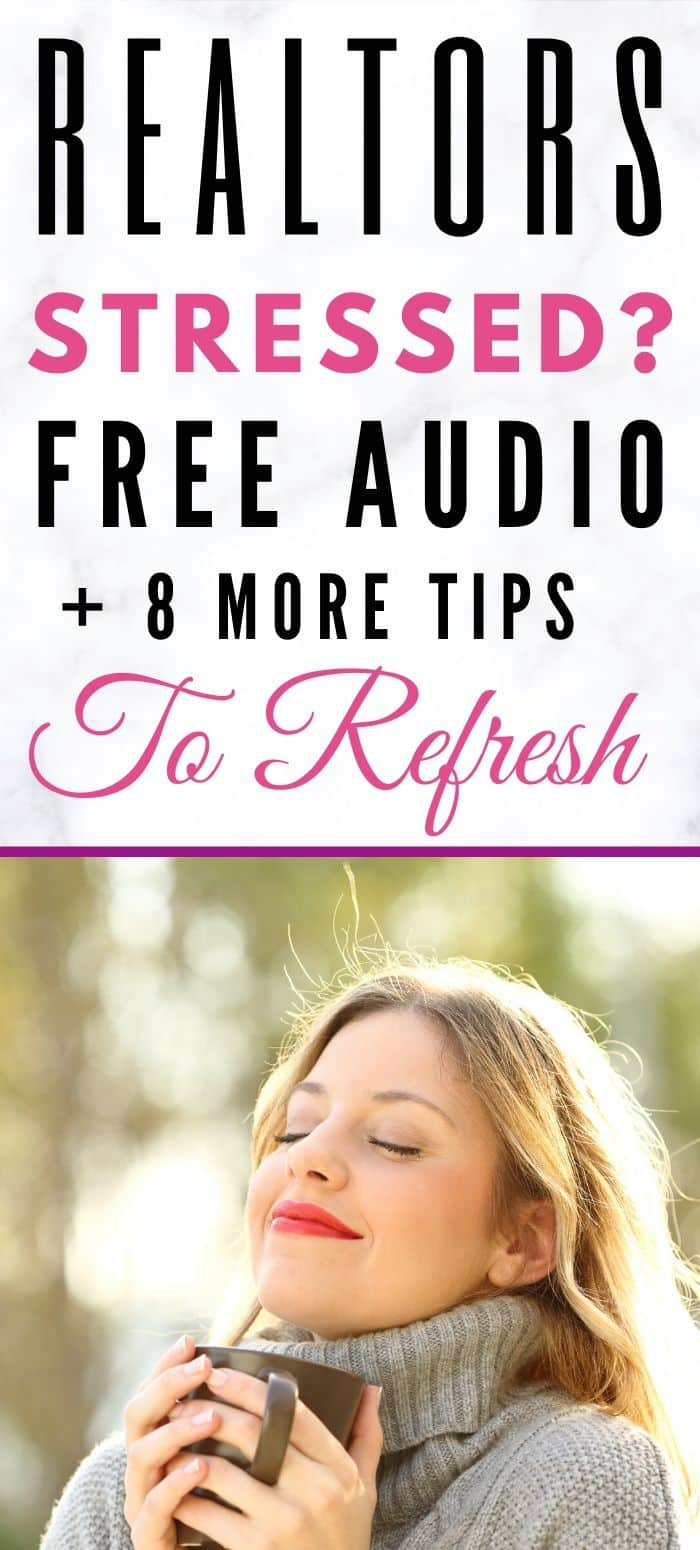Realtors: Stressed?  Free Audio & 9 Tips To Help You Refresh