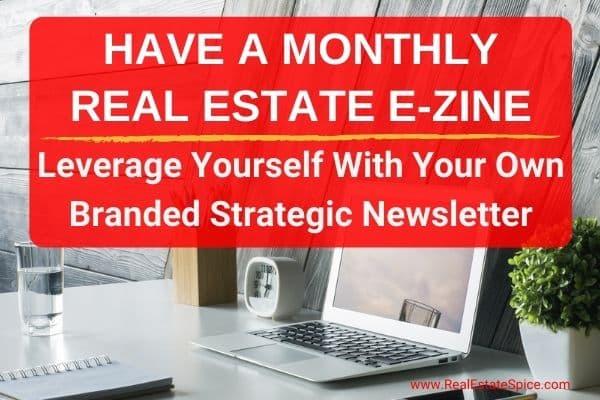 Says Monthly Real Estate e-zine branded strategic newsletter