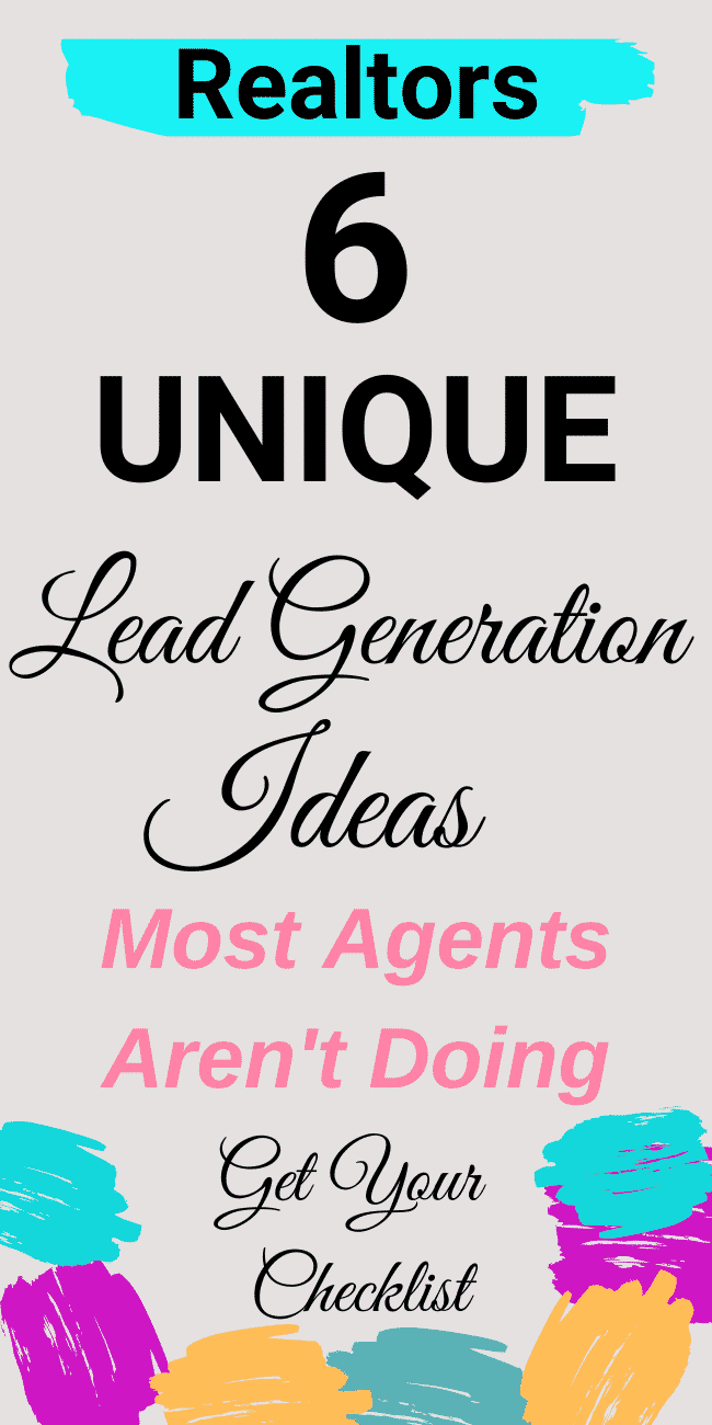 Use these 6 UNIQUE Real Estate Lead Generation Ideas and have buyers and sellers calling YOU.  Get Your Free Download Checklist Now.  Don\'t Miss Out On These!