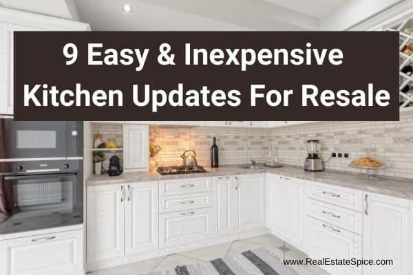 white kitchen that says 9 easy inexexpensive kitchen updates for resale